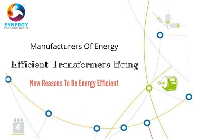 Manufacturers Of Energy Efficient Transformers India Bring New Reasons To Be Energy Efficient