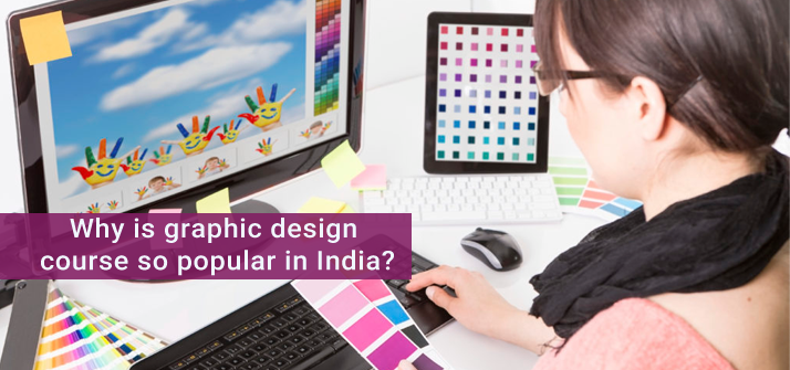 Why Is Graphic Design Course So Popular In India?