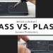 Tempered Glass and Plastic Glass