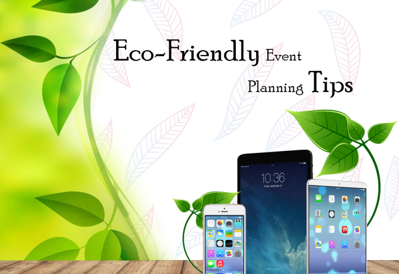 Eco-Friendly Event Planning Tips That Will Save You Money