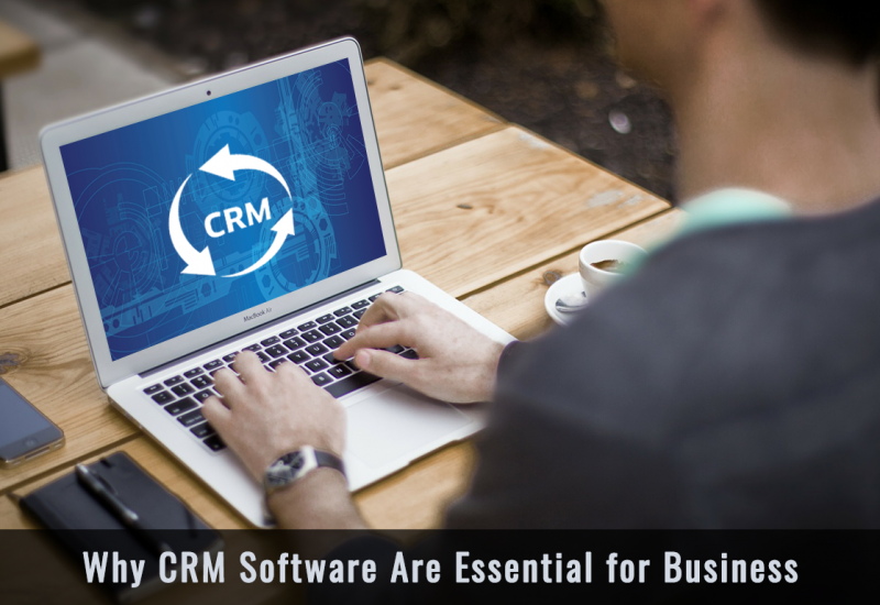 Why CRM Software Are Essential for Business