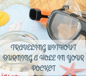 Traveling Without Burning A Hole In Your Pocket