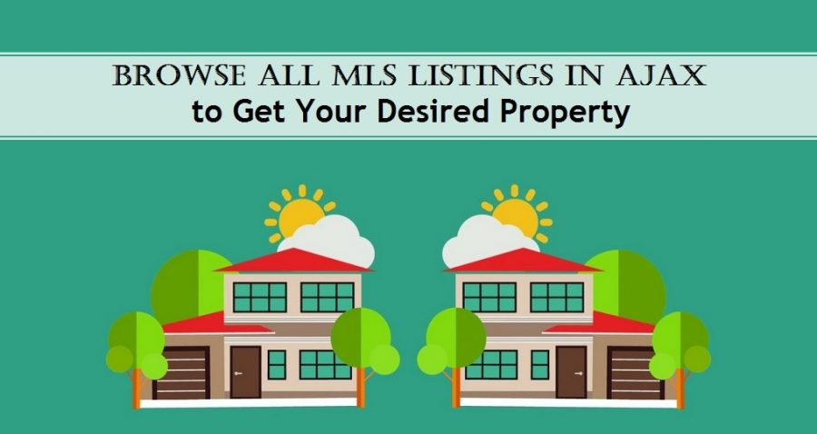 Browse All MLS Listings In Ajax To Get Your Desired Property